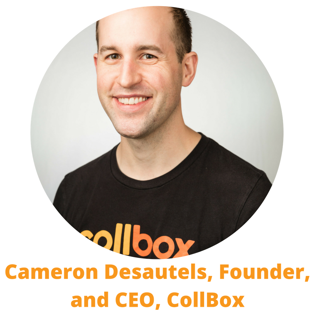 Cameron Desautels, Founder, and CEO of CollBox.